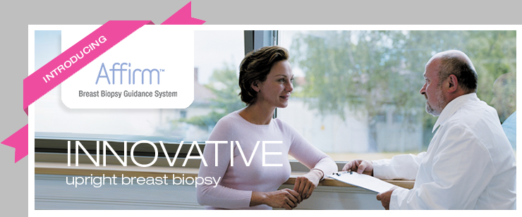 Affirm - Innovative Upright Breast Biopsy